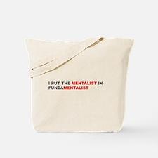 I Put The Mentalist In Fundamentalist Tote Bag