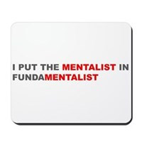 I Put The Mentalist In Fundamentalist Mousepad