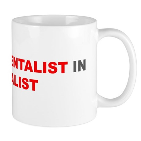 I Put The Mentalist In Fundamentalist Mug