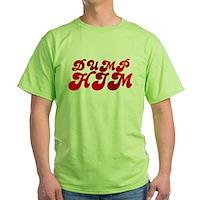 Dump Him Green T-Shirt