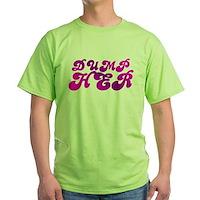 Dump Her Green T-Shirt