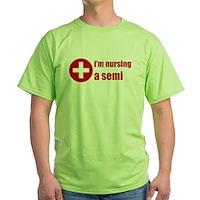 I'm Nursing A Semi Green T-Shirt