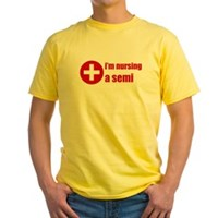 I'm Nursing A Semi Yellow T-Shirt