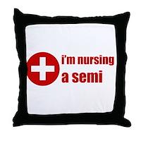 I'm Nursing A Semi Throw Pillow