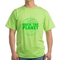 Hack The Planet Green T-Shirt