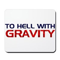 To Hell With Gravity Mousepad