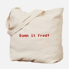 Damn It Fred! Tote Bag