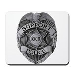 Support Our Police Mousepad