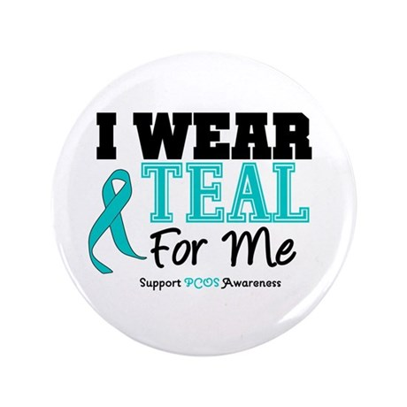 """I Wear Teal For Me 3.5"""" Button"""