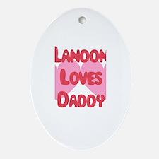 Landon Loves Daddy Oval Ornament