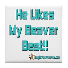 He Likes My Beaver Best! Tile Coaster
