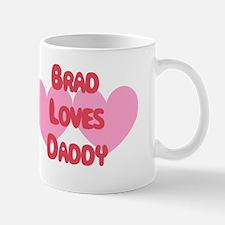 Brad Loves Daddy Mug