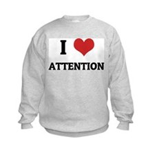 I Love Attention Sweatshirt