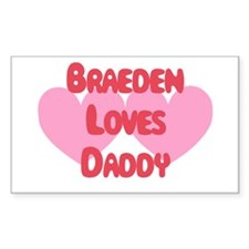 Braeden Loves Daddy Rectangle Decal
