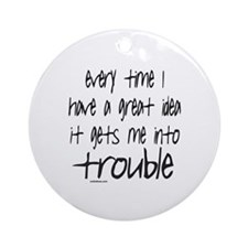 TROUBLE Ornament (Round)