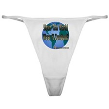 Save The World Wear A Condom Classic Thong