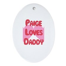 Paige Loves Daddy Oval Ornament