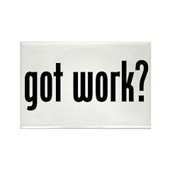"""got work?"" Rectangle Magnet (10 pack)"