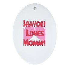 Mommy Loves Brayden Oval Ornament