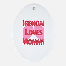 Mommy Loves Brendan Oval Ornament
