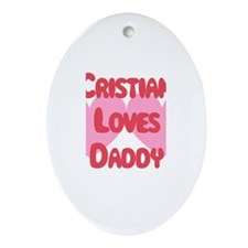 Cristian Loves Daddy Oval Ornament