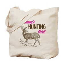 Mommy's Hunting Girl Tote Bag