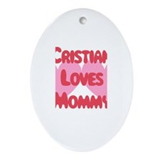 Mommy Loves Cristian Oval Ornament