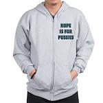 Hope is for pussies Zip Hoodie