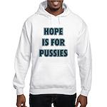 Hope is for pussies Hooded Sweatshirt