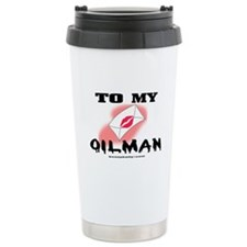 To My Oilman Travel Mug, Oil Field