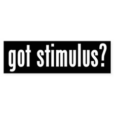 Got Stimulus? Bumper Bumper Sticker