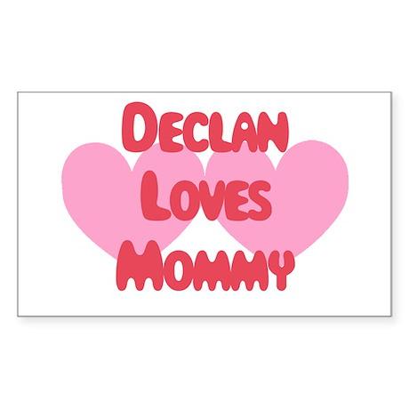 Mommy Loves Declan Rectangle Sticker
