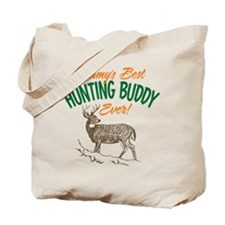 Mommy's Best Hunting Buddy Ever! Tote Bag