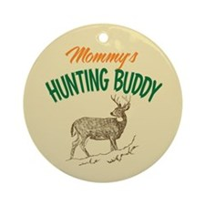 Mommy's Hunting Buddy Ornament (Round)