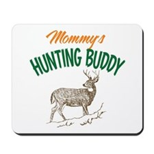 Mommy's Hunting Buddy Mousepad