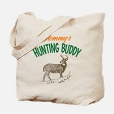 Mommy's Hunting Buddy Tote Bag