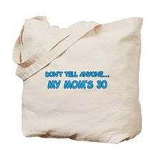 Surprise Mom's 30 Tote Bag