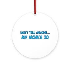 Surprise Mom's 30 Ornament (Round)