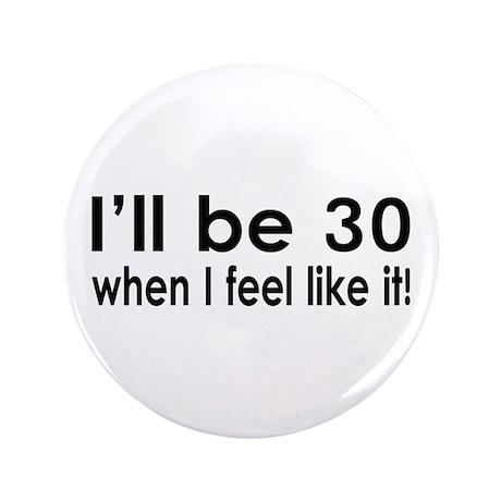 "Denial 30th Birthday 3.5"" Button"