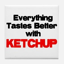 Better With Ketchup Tile Coaster