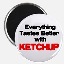 Better With Ketchup Magnet