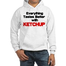 Better With Ketchup Hoodie