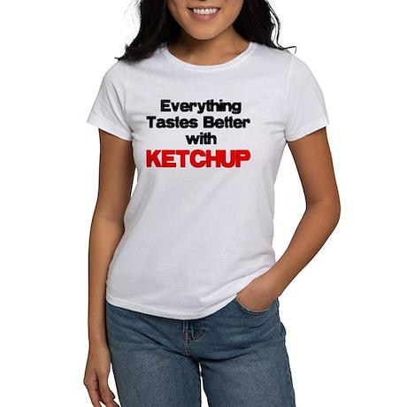 Better With Ketchup Women's T-Shirt