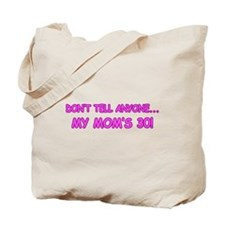 Mom's Secret 30th B-day Tote Bag