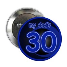 """Gifts for Dad's 30th 2.25"""" Button"""