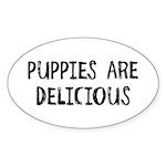 Puppies are delicious Oval Sticker (10 pk)