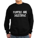 Puppies are delicious Sweatshirt (dark)
