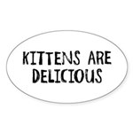 Kittens are delicious Oval Sticker (50 pk)
