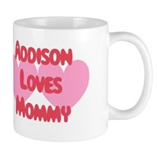 Addison Loves Mommy Mug