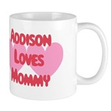 Addison loves mom Coffee Mugs